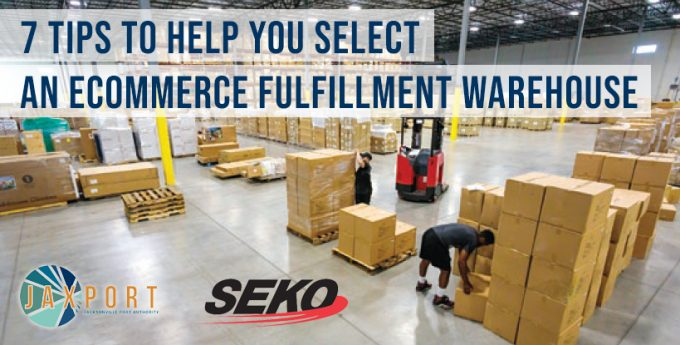 7 tips to help you select an ecommerce fulfillment warehouse